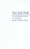 The Sufi Path- Collection of papers about Sheitte and Sufism- His Excellency Hajj Dr. Noor Ali Tabandeh Majzoob Ali Shah